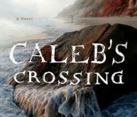 """Caleb's Crossing,"" by Geraldine Brooks, the One Book One San Diego selection in 2013. Photo credit: geraldine brooks.com"