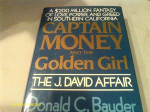 """Don Bauder's """"Captain Money and the Golden Girl"""" traced the rise and fall of a San Diego power couple."""