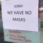 A drug store in Chula Vista posted a sign to inform customers it had no masks for sale.